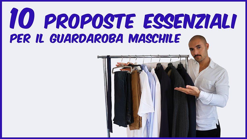 10 proposte essenziali per il guardaroba maschile Andrea Cimatti Che Stile!