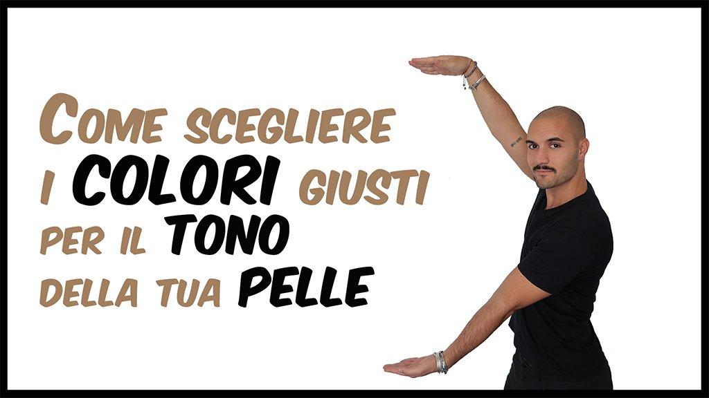Come scegliere i COLORI dei vestiti in base al TONO della Pelle su Che Stile! by Andrea Cimatti